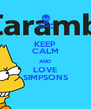 KEEP CALM AND LOVE SIMPSONS - Personalised Poster A4 size