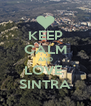 KEEP CALM AND LOVE  SINTRA - Personalised Poster A4 size