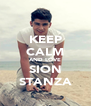 KEEP CALM AND LOVE SION STANZA - Personalised Poster A4 size