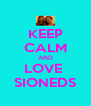 KEEP CALM AND LOVE  SIONEDS - Personalised Poster A4 size