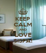KEEP CALM AND LOVE SISPA! - Personalised Poster A4 size