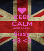 KEEP CALM AND LOVE Sissy <3 <3 - Personalised Poster A4 size