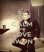 KEEP CALM AND LOVE SIWON  - Personalised Poster A4 size