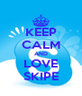 KEEP CALM AND LOVE SKIPE - Personalised Poster A4 size