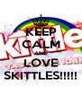 KEEP CALM AND LOVE SKITTLES!!!!! - Personalised Poster A4 size