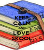 KEEP CALM AND LOVE  SKOOL - Personalised Poster A4 size
