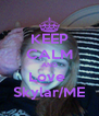 KEEP CALM AND Love  Skylar/ME - Personalised Poster A4 size