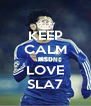 KEEP CALM AND LOVE SLA7 - Personalised Poster A4 size