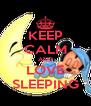 KEEP CALM AND LOVE SLEEPING - Personalised Poster A4 size