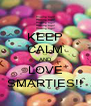 KEEP CALM AND LOVE SMARTIES!! - Personalised Poster A4 size