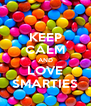 KEEP CALM AND LOVE SMARTIES - Personalised Poster A4 size
