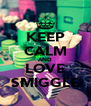 KEEP CALM AND LOVE SMIGGLE - Personalised Poster A4 size