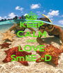 KEEP CALM AND LOVE SmIlE :-D - Personalised Poster A4 size