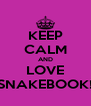 KEEP CALM AND LOVE SNAKEBOOK! - Personalised Poster A4 size