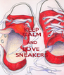KEEP CALM AND LOVE  SNEAKERS - Personalised Poster A4 size