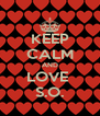 KEEP CALM AND LOVE  S.O. - Personalised Poster A4 size