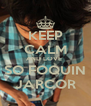 KEEP CALM AND LOVE  SO FOQUIN JARCOR - Personalised Poster A4 size
