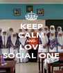 KEEP CALM AND LOVE SOCIAL ONE - Personalised Poster A4 size