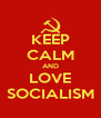 KEEP CALM AND LOVE SOCIALISM - Personalised Poster A4 size
