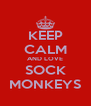 KEEP CALM AND LOVE SOCK MONKEYS - Personalised Poster A4 size
