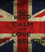 KEEP CALM AND LOVE  SOFÍA BELIEBER  - Personalised Poster A4 size