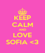 KEEP CALM AND LOVE SOFIA <3 - Personalised Poster A4 size