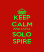 KEEP CALM AND LOVE SOLO SPIRE - Personalised Poster A4 size