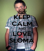 KEEP CALM AND LOVE SŁOMA - Personalised Poster A4 size