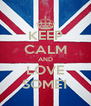 KEEP CALM AND LOVE SOME1 - Personalised Poster A4 size
