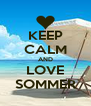 KEEP CALM AND LOVE SOMMER - Personalised Poster A4 size