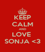 KEEP CALM AND LOVE  SONJA <3 - Personalised Poster A4 size
