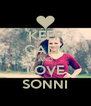 KEEP CALM AND LOVE SONNI - Personalised Poster A4 size