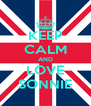 KEEP CALM AND LOVE SONNIE - Personalised Poster A4 size