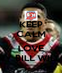 KEEP CALM AND LOVE SONNY BILL WILLIAMS - Personalised Poster A4 size