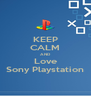 KEEP CALM AND Love Sony Playstation - Personalised Poster A4 size