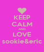 KEEP CALM AND LOVE sookie&eric - Personalised Poster A4 size