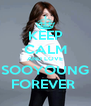 KEEP CALM AND LOVE SOOYOUNG FOREVER  - Personalised Poster A4 size