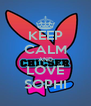 KEEP CALM AND LOVE SOPHI - Personalised Poster A4 size