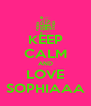 KEEP CALM AND LOVE SOPHIAAA - Personalised Poster A4 size