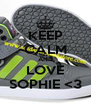 KEEP CALM AND LOVE SOPHIE <3 - Personalised Poster A4 size