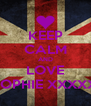 KEEP CALM AND LOVE SOPHIE XXXXX - Personalised Poster A4 size