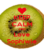 KEEP CALM AND Love Sophiwie - Personalised Poster A4 size