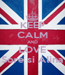 KEEP CALM AND LOVE Soré si Alina - Personalised Poster A4 size