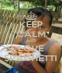 KEEP CALM AND LOVE SPAGHETTI - Personalised Poster A4 size
