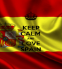 KEEP CALM AND LOVE SPAIN - Personalised Poster A4 size