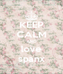 KEEP CALM AND love spanx - Personalised Poster A4 size