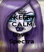KEEP CALM AND Love  Spectra - Personalised Poster A4 size