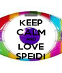KEEP CALM AND LOVE SPEIDI - Personalised Poster A4 size
