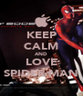 KEEP CALM AND LOVE SPIDER MAN - Personalised Poster A4 size