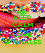 KEEP CALM AND LOVE SPRINKLES - Personalised Poster A4 size